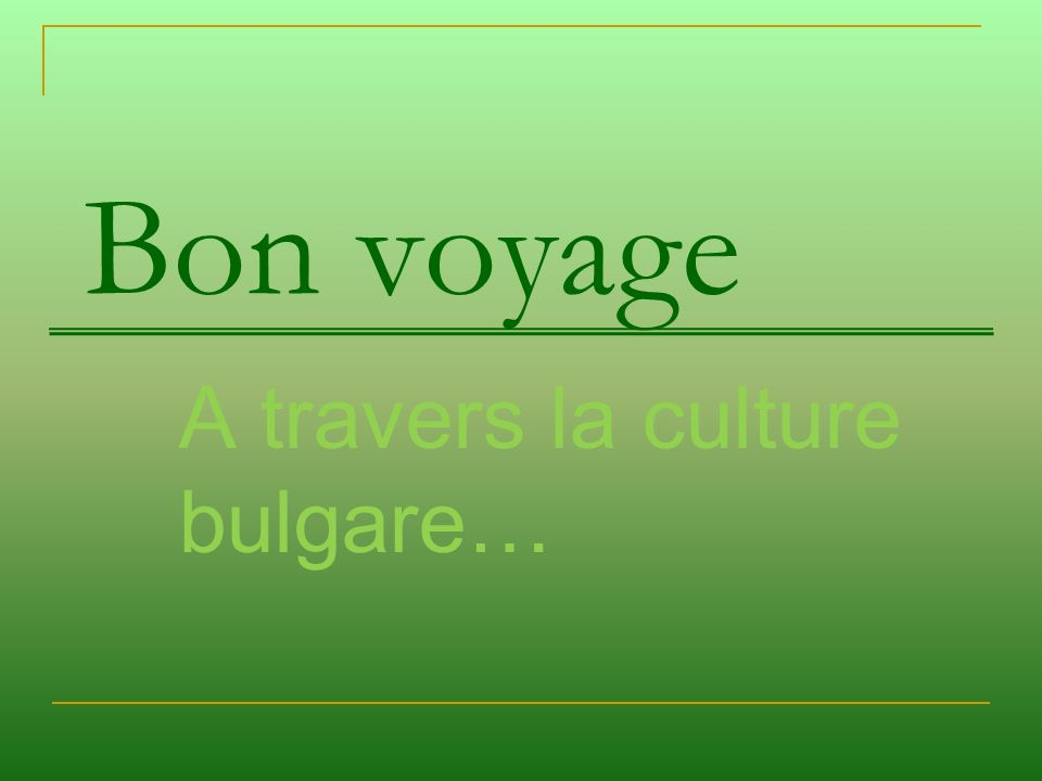 A travers la culture bulgare…