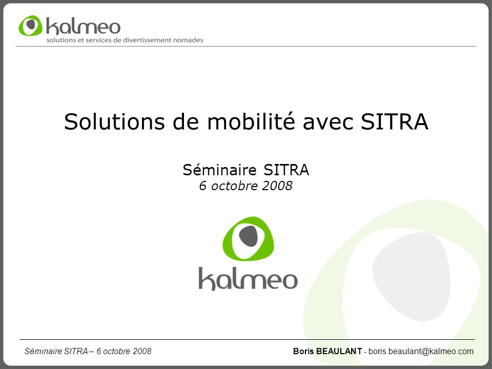 Solutions de mobilité avec SITRA Séminaire SITRA 6 octobre 2008