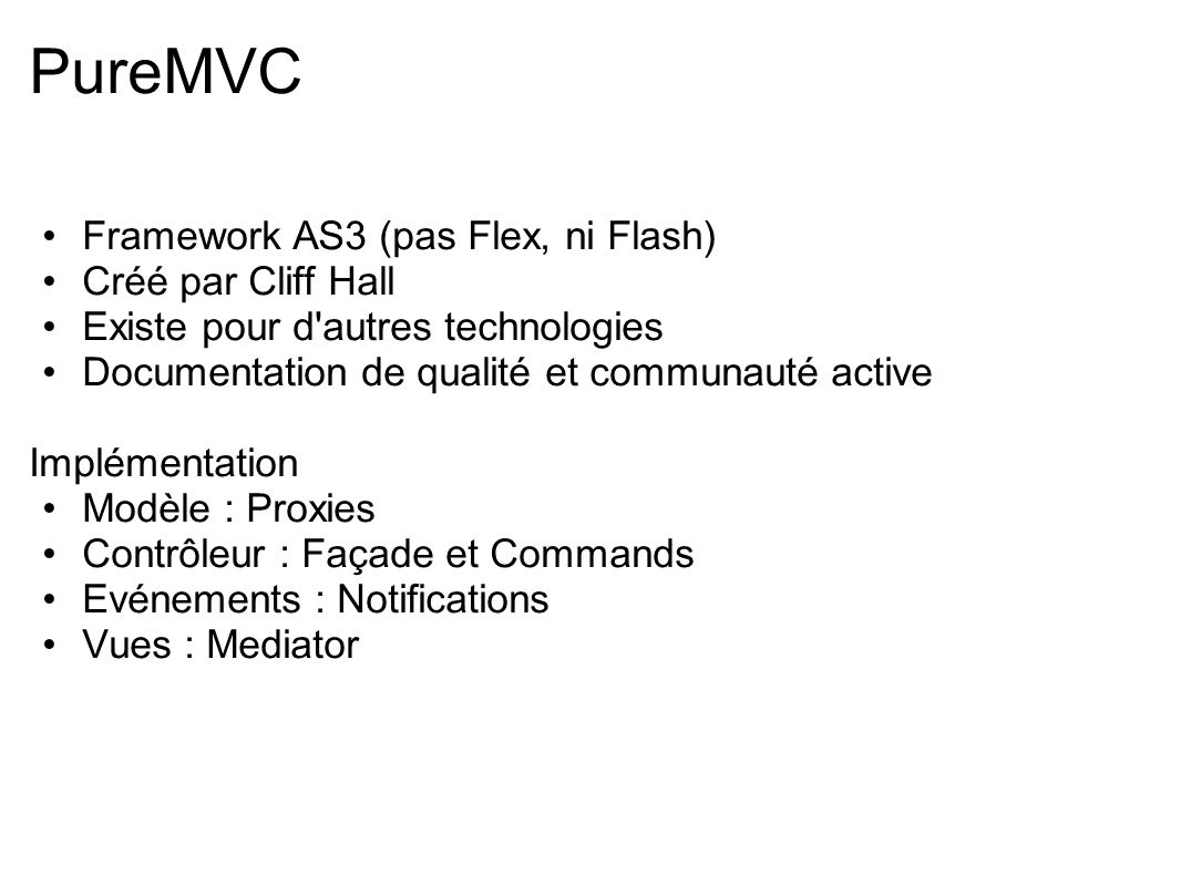 PureMVC Framework AS3 (pas Flex, ni Flash) Créé par Cliff Hall