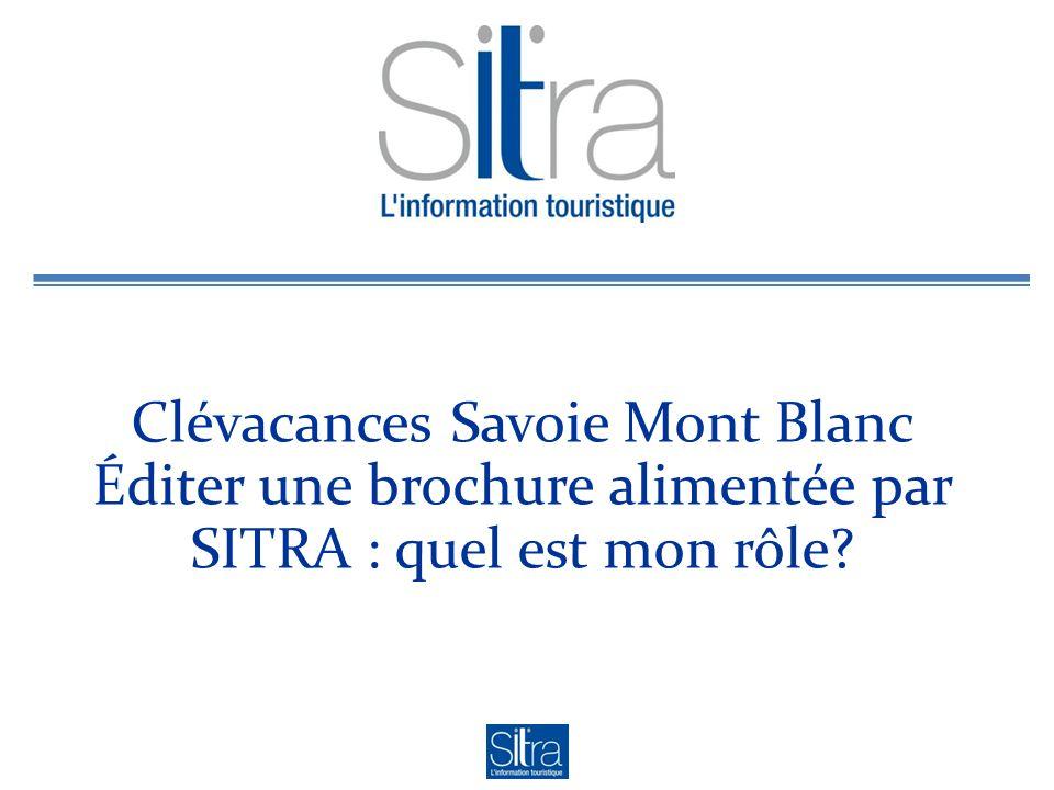 Clévacances Savoie Mont Blanc Éditer une brochure alimentée par SITRA : quel est mon rôle