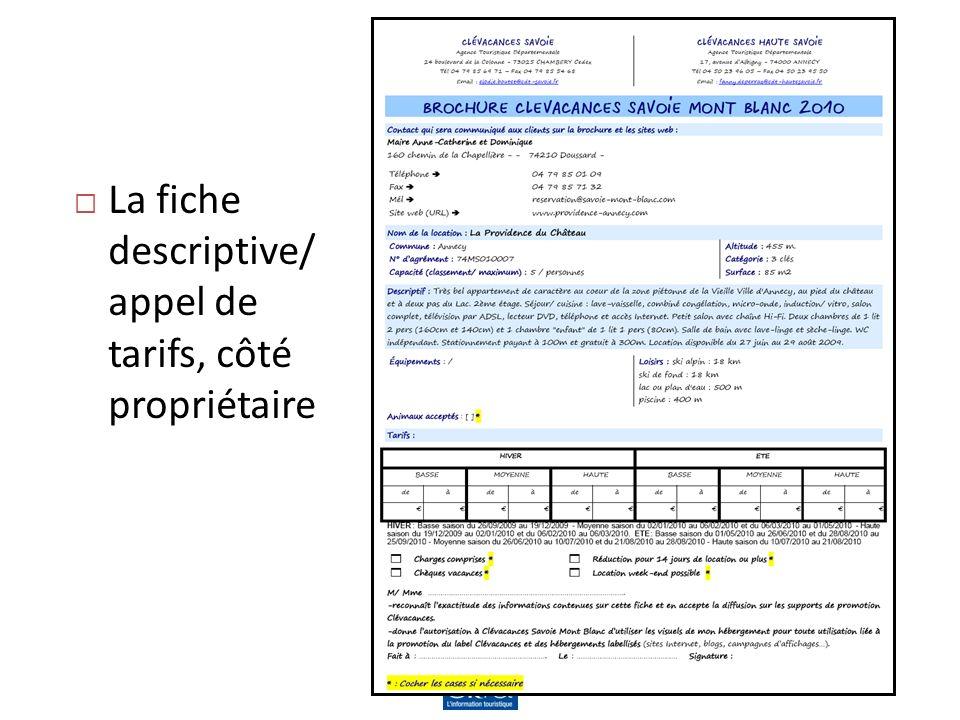 La solution montrée La fiche descriptive/ appel de tarifs, côté propriétaire 9