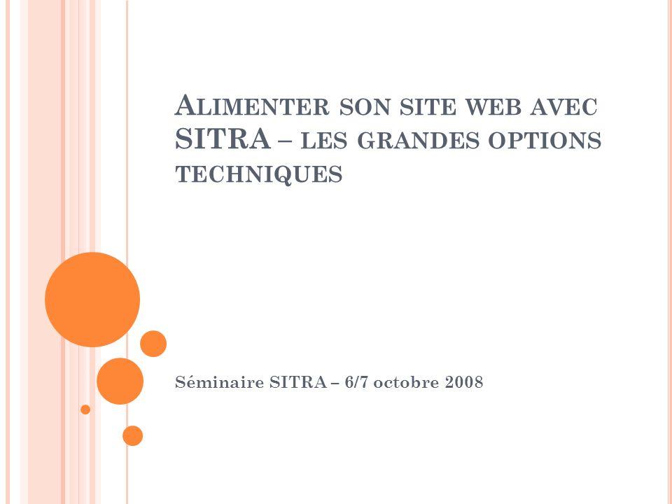 Alimenter son site web avec SITRA – les grandes options techniques