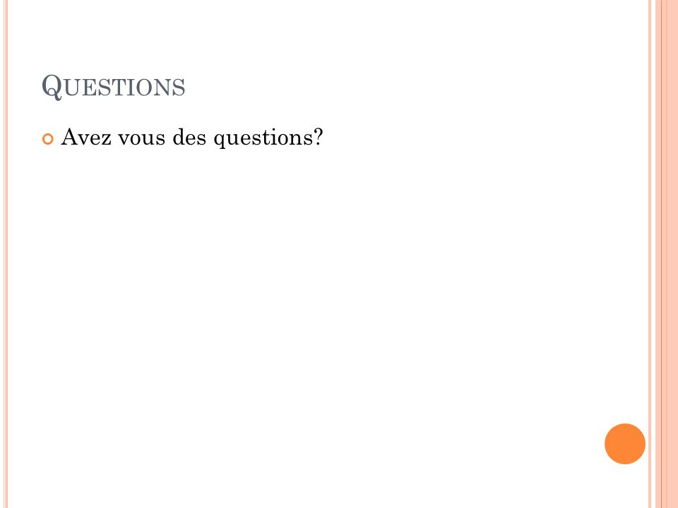 Questions Avez vous des questions