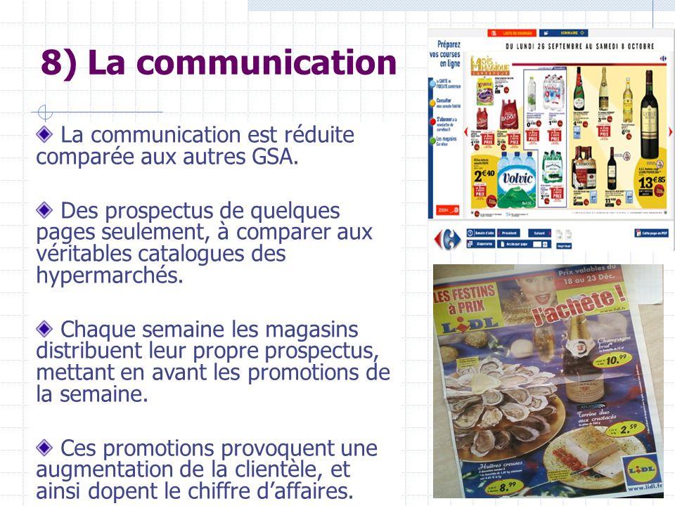 8) La communication La communication est réduite comparée aux autres GSA.