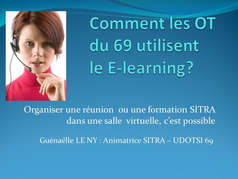 Comment les OT du 69 utilisent le E-learning