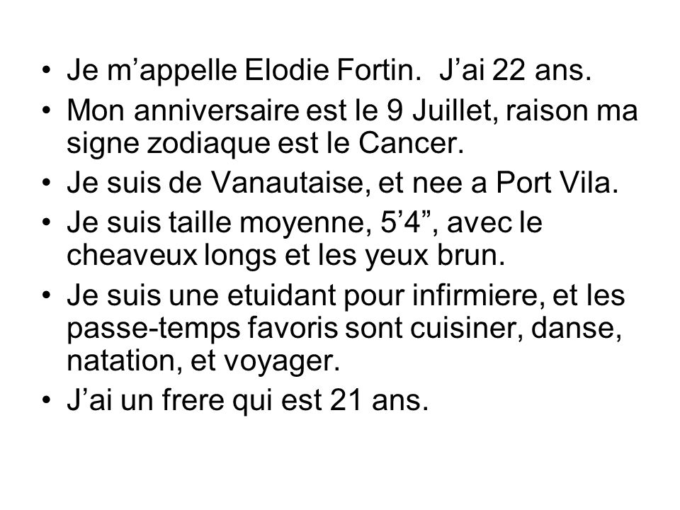 Je m'appelle Elodie Fortin. J'ai 22 ans.