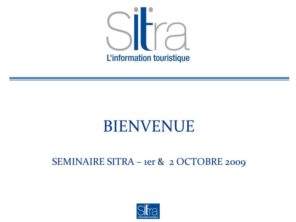 BIENVENUE SEMINAIRE SITRA – 1er & 2 OCTOBRE 2009