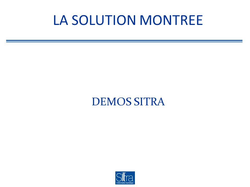 LA SOLUTION MONTREE DEMOS SITRA