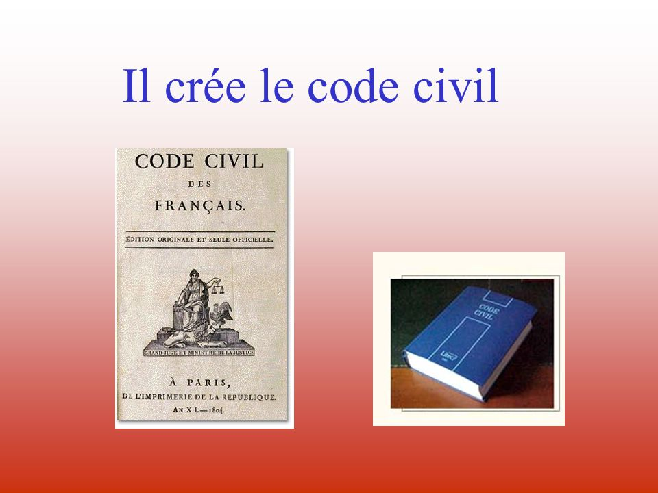 Il crée le code civil