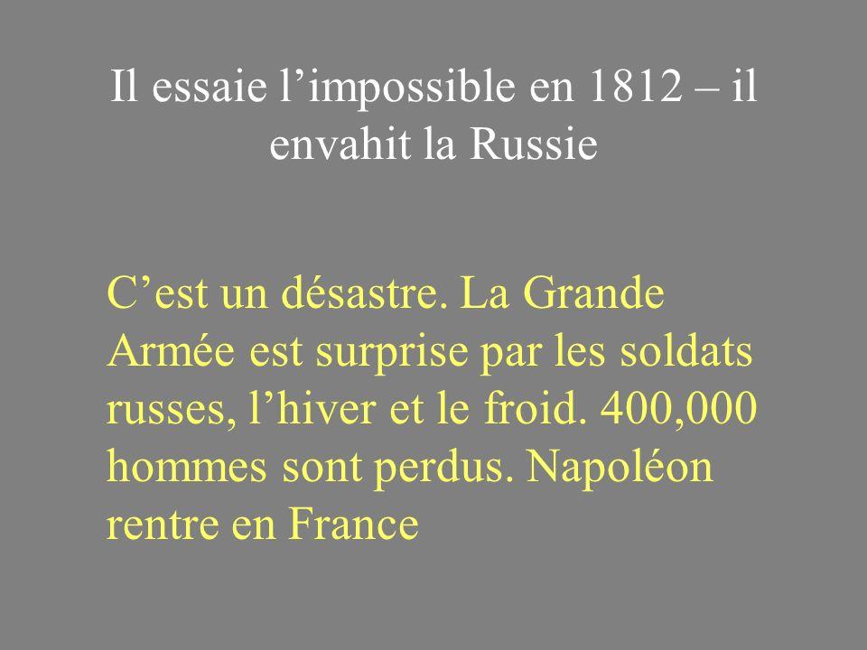 Il essaie l'impossible en 1812 – il envahit la Russie