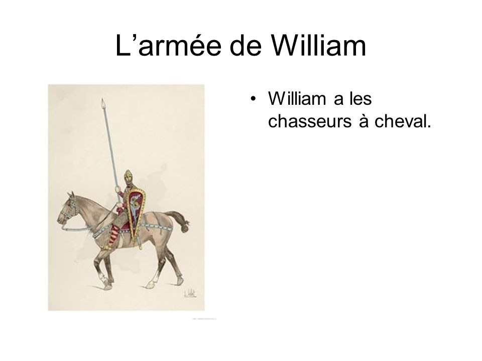 L'armée de William William a les chasseurs à cheval.