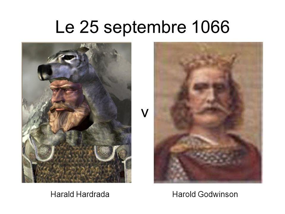 Le 25 septembre 1066 v Harald Hardrada Harold Godwinson