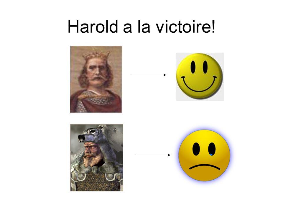 Harold a la victoire!