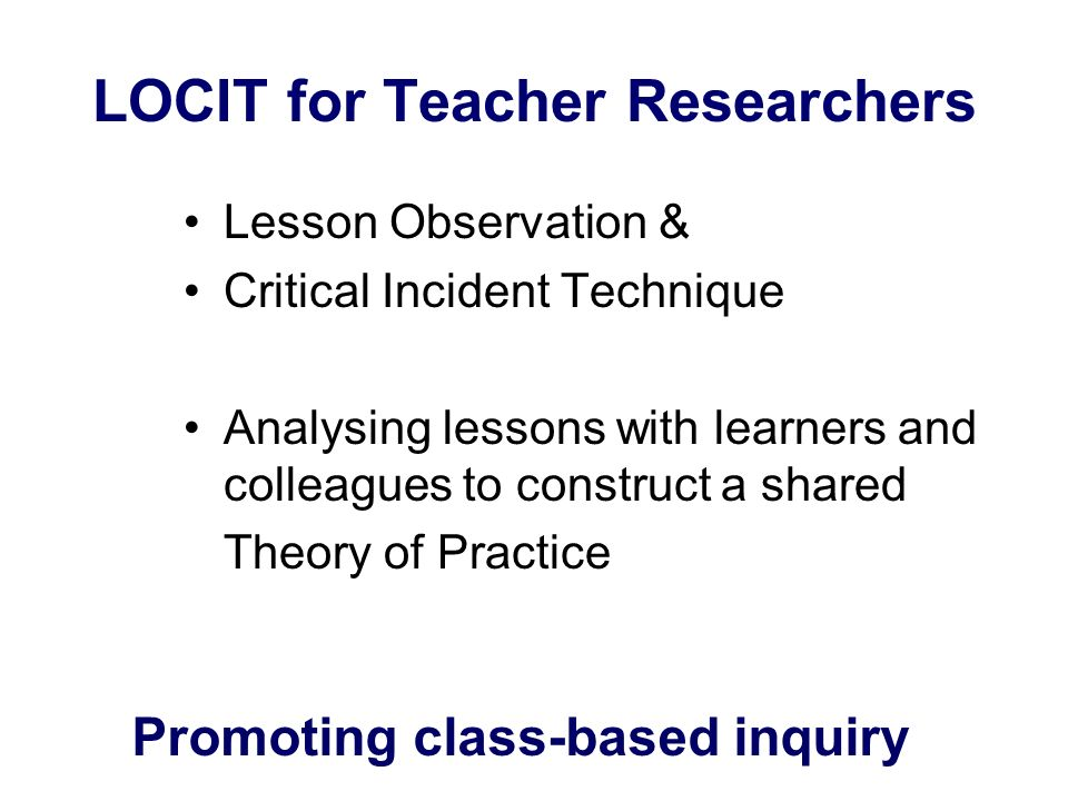 LOCIT for Teacher Researchers
