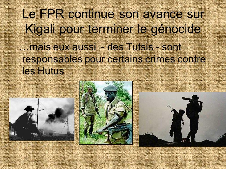 Le FPR continue son avance sur Kigali pour terminer le génocide