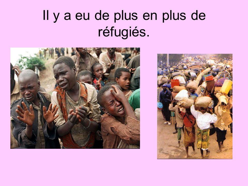 Il y a eu de plus en plus de réfugiés.