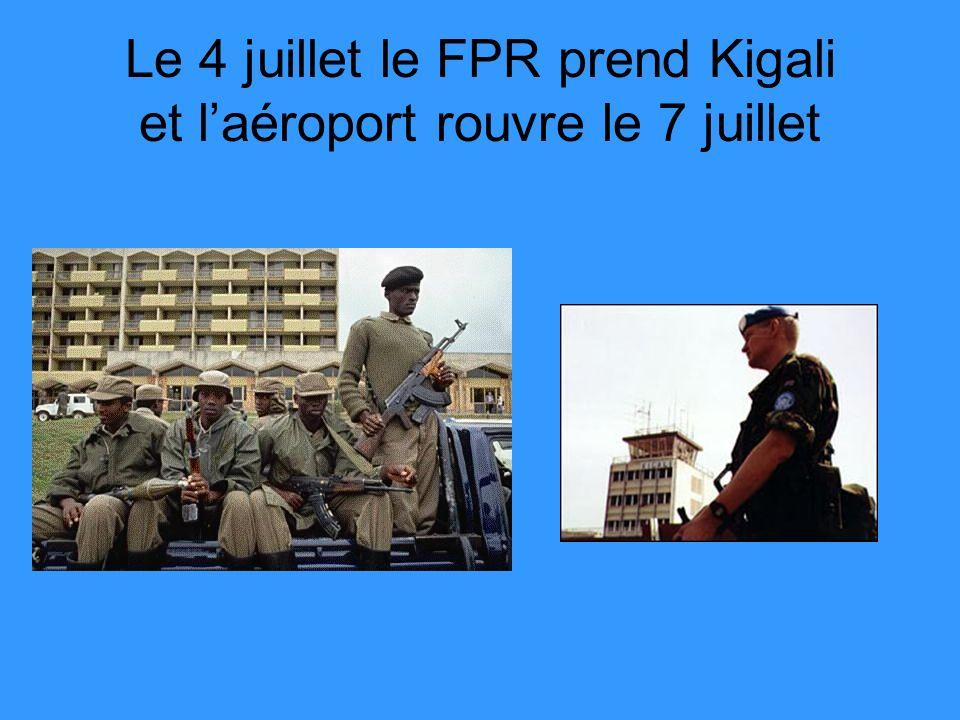 Le 4 juillet le FPR prend Kigali et l'aéroport rouvre le 7 juillet