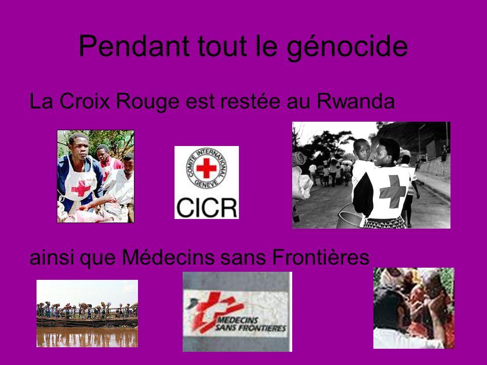 Pendant tout le génocide