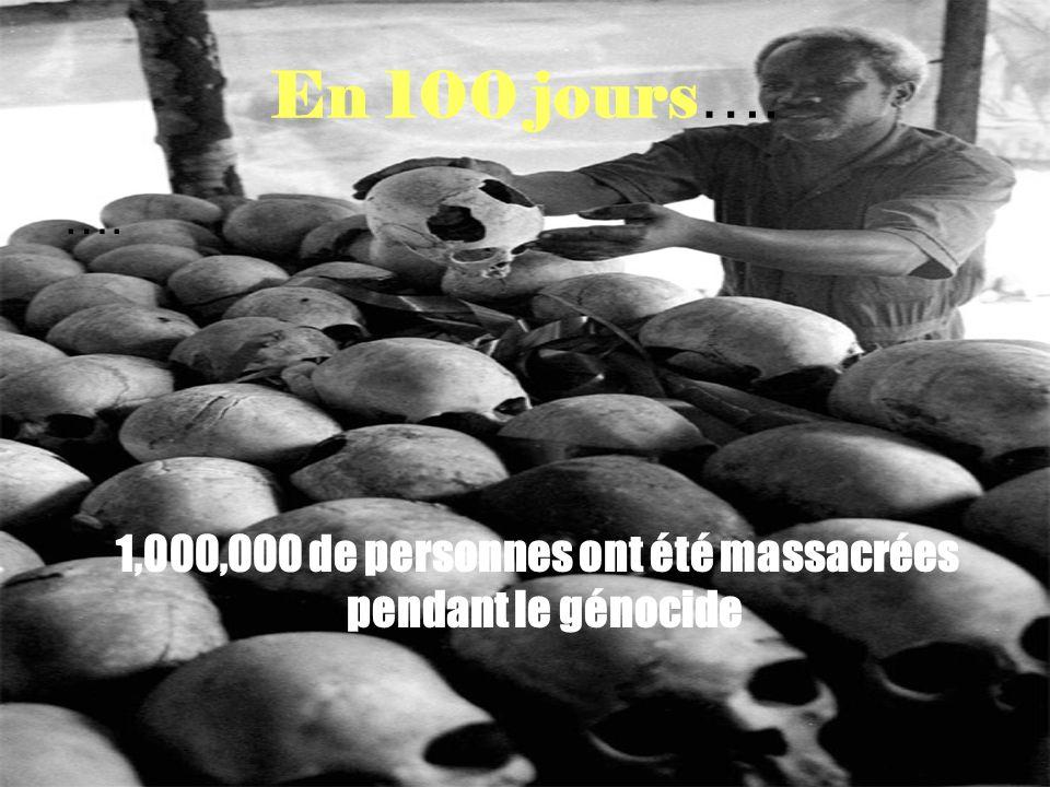1,000,000 de personnes ont été massacrées pendant le génocide