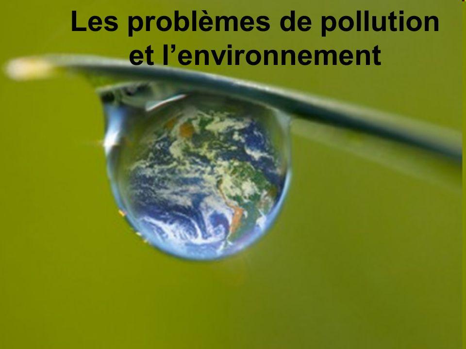 Les problèmes de pollution et l'environnement