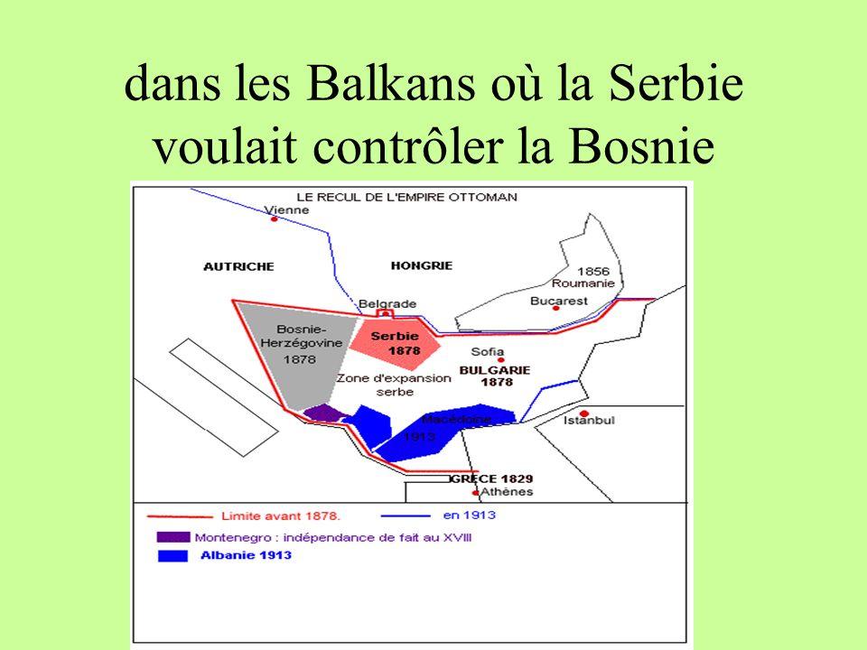 dans les Balkans où la Serbie voulait contrôler la Bosnie