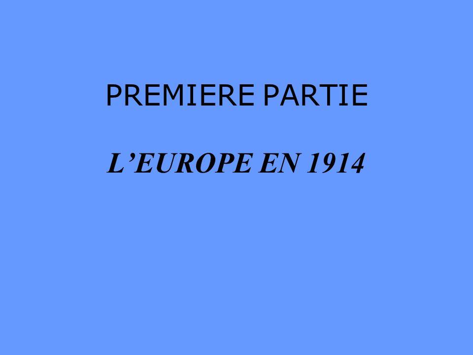 PREMIERE PARTIE L'EUROPE EN 1914