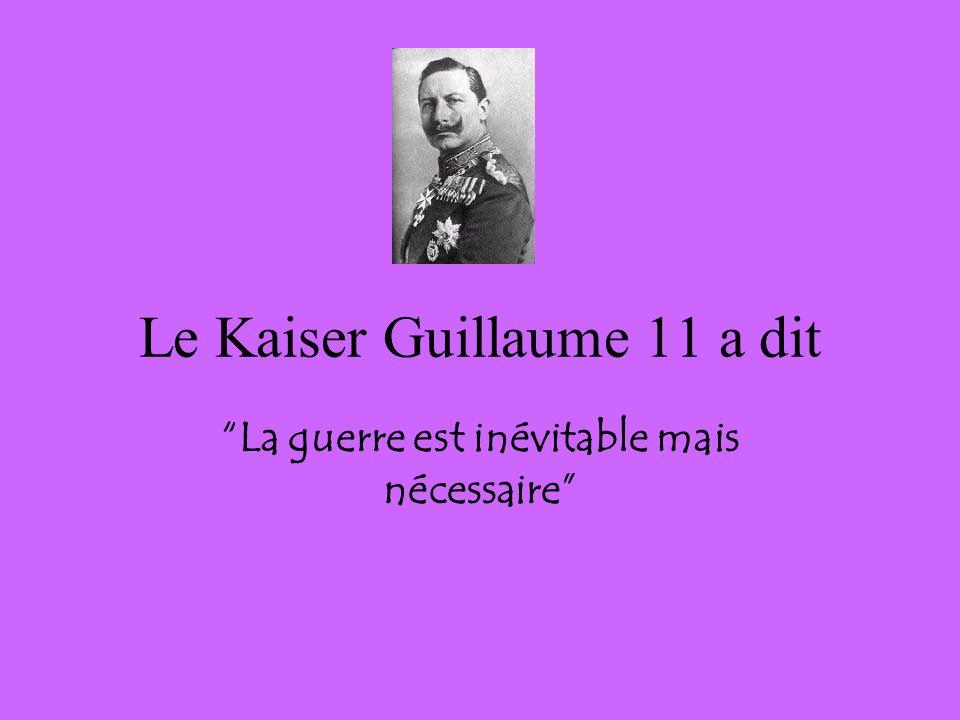 Le Kaiser Guillaume 11 a dit