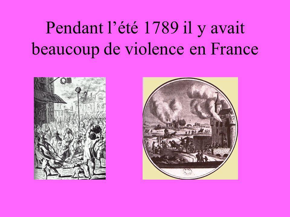 Pendant l'été 1789 il y avait beaucoup de violence en France