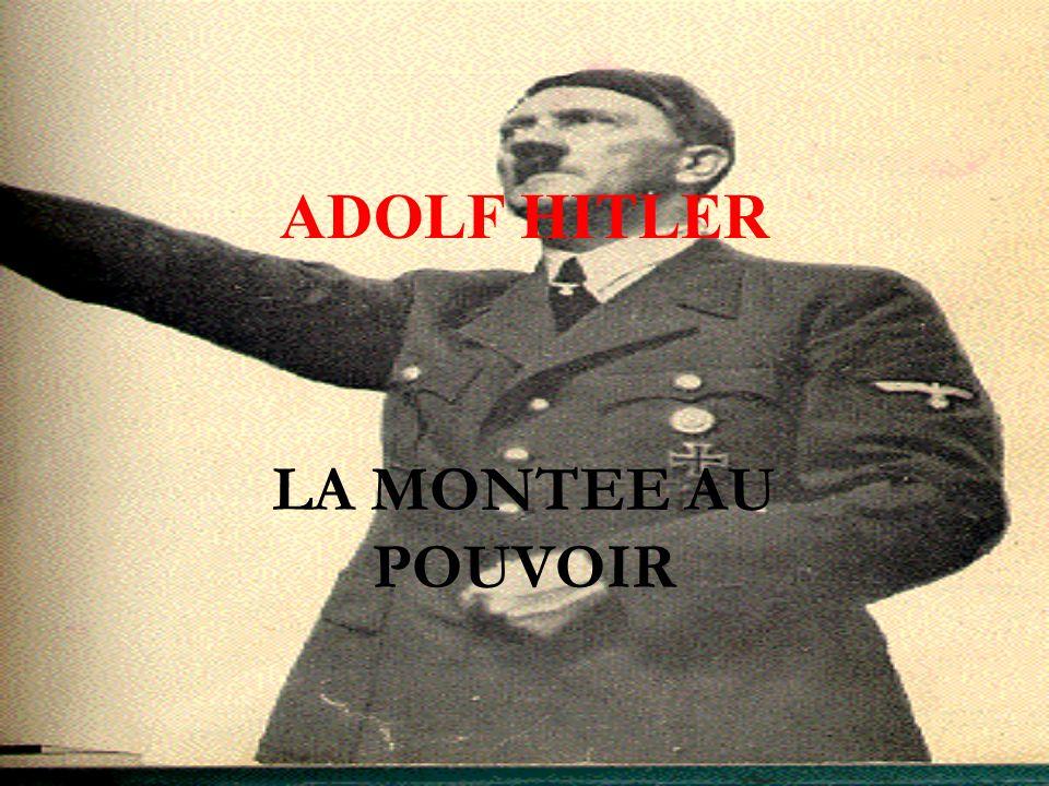 ADOLF HITLER LA MONTEE AU POUVOIR