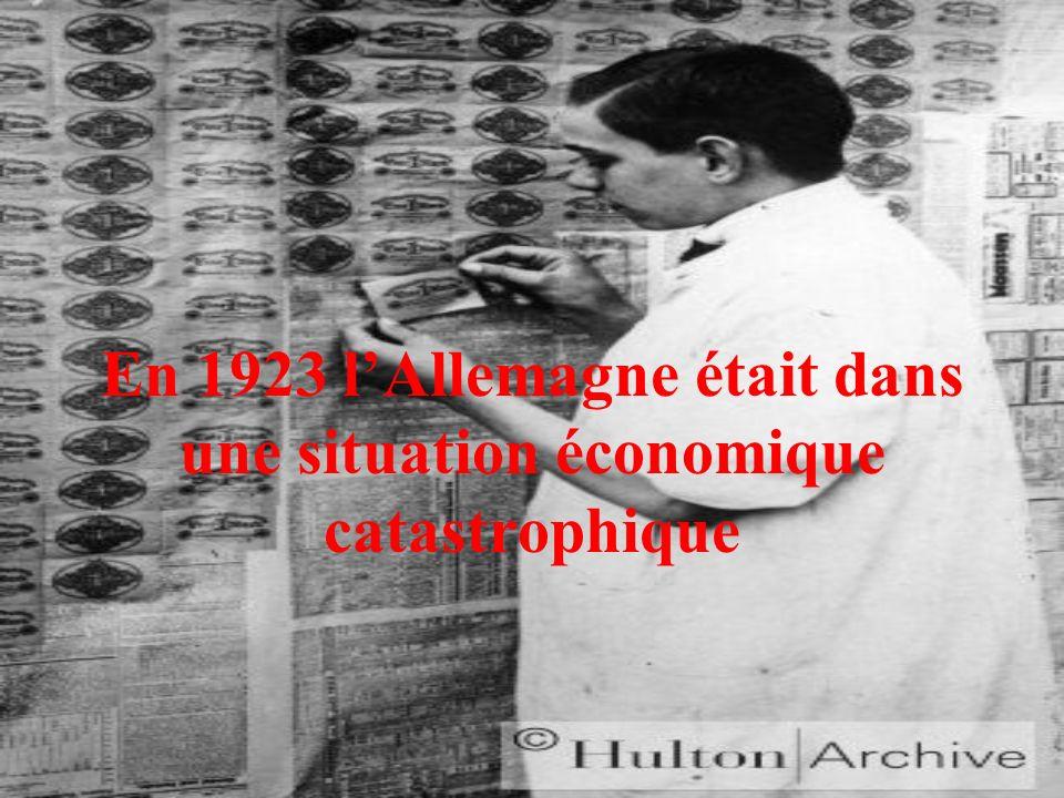 En 1923 l'Allemagne était dans une situation économique catastrophique