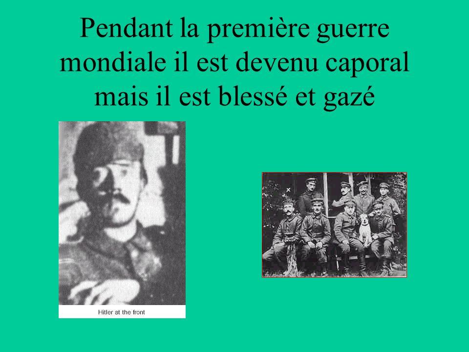 Pendant la première guerre mondiale il est devenu caporal mais il est blessé et gazé