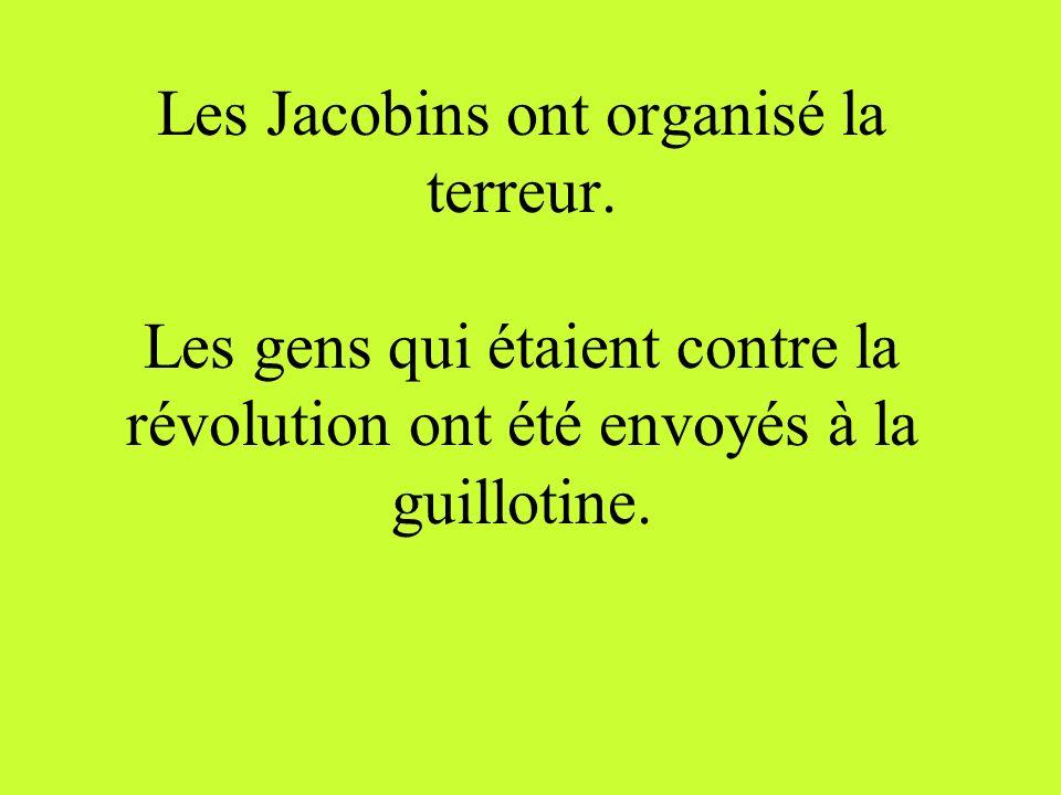 Les Jacobins ont organisé la terreur