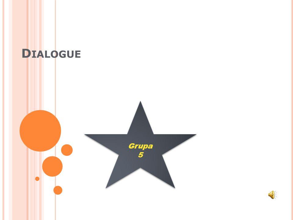 Dialogue Grupa 5