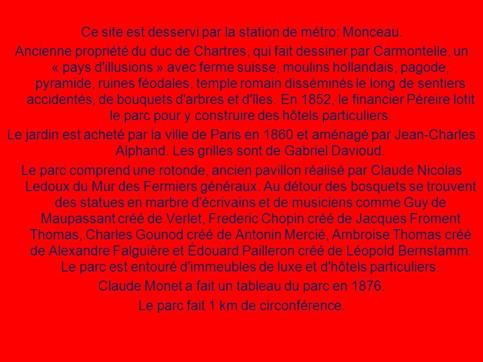 Ce site est desservi par la station de métro: Monceau.