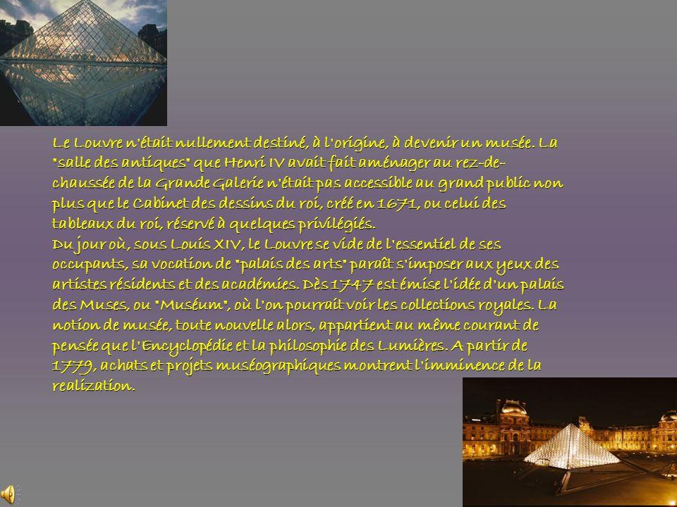 Le Louvre n était nullement destiné, à l origine, à devenir un musée