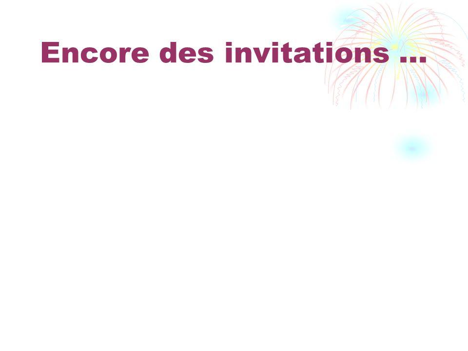 Encore des invitations ...