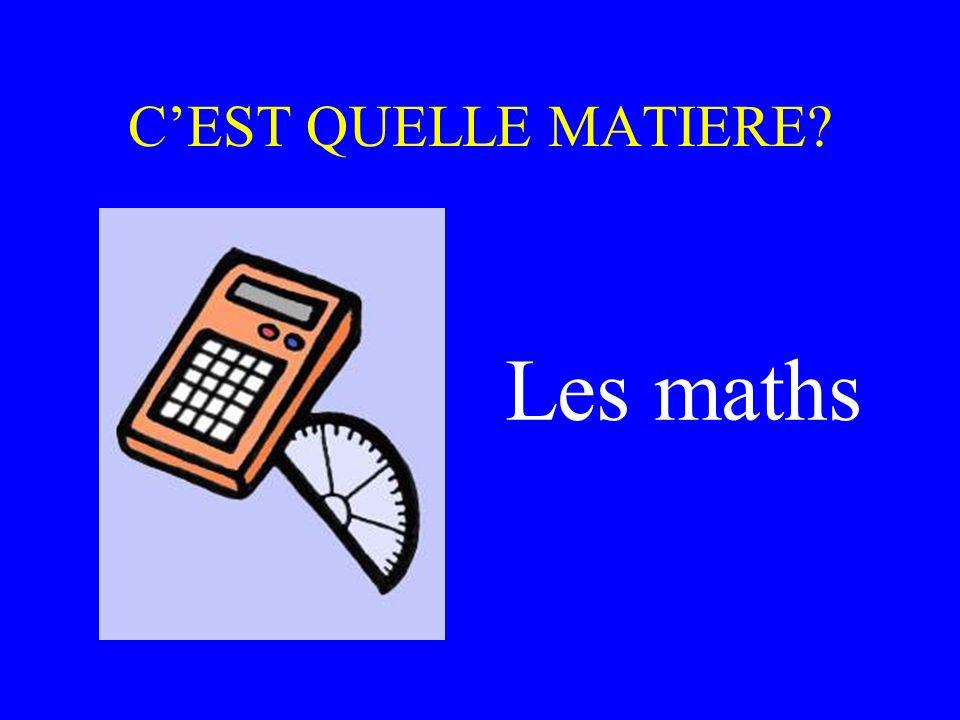 C'EST QUELLE MATIERE Les maths