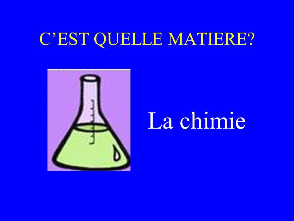C'EST QUELLE MATIERE La chimie