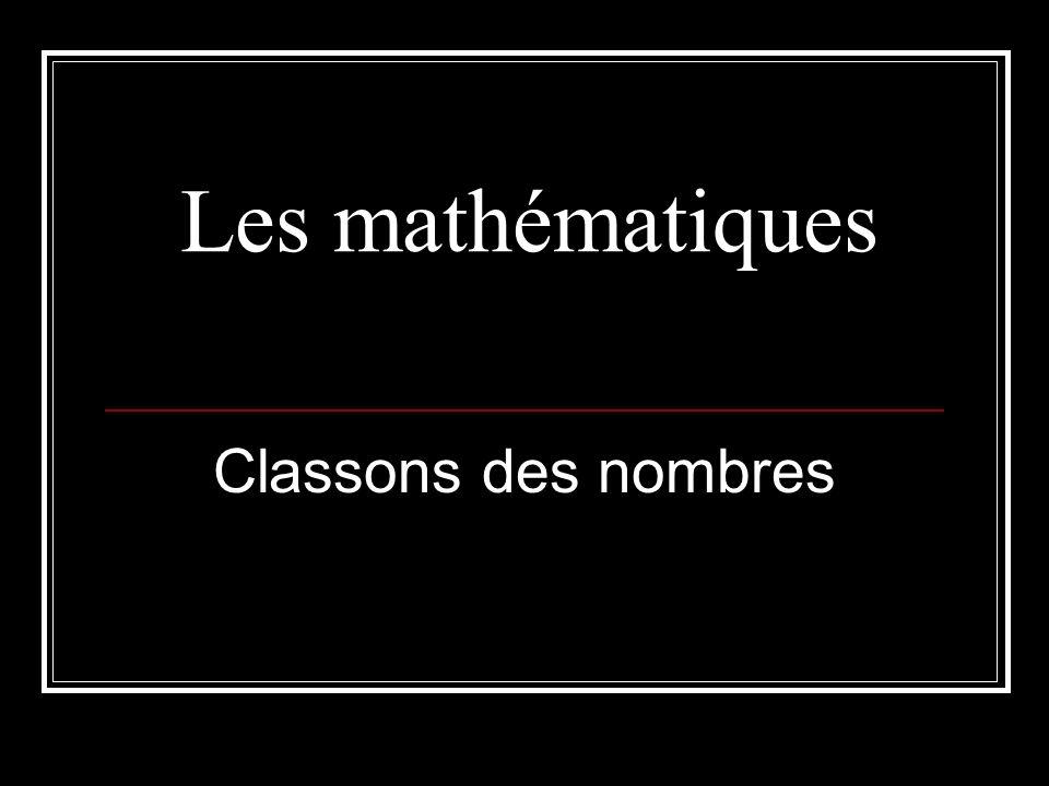Les mathématiques Classons des nombres