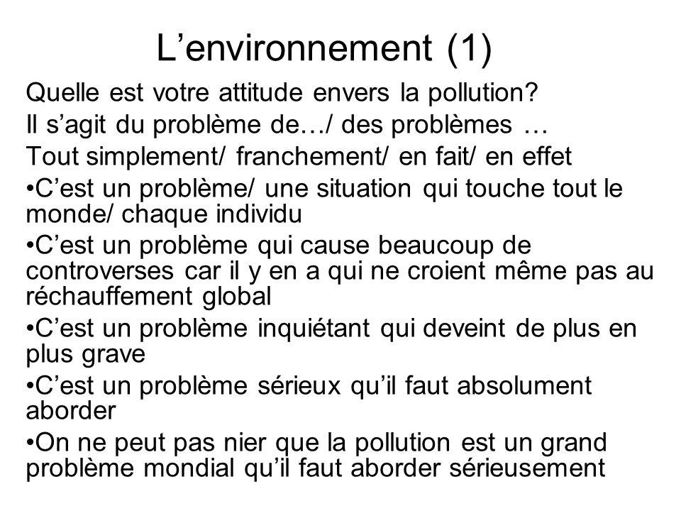 L'environnement (1) Quelle est votre attitude envers la pollution