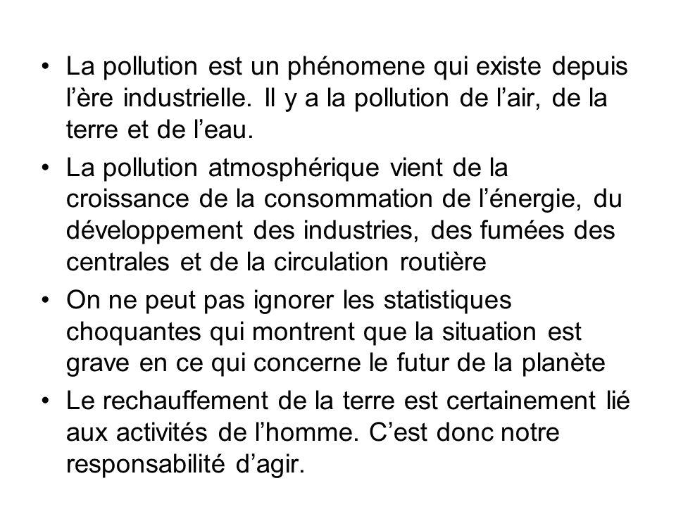 La pollution est un phénomene qui existe depuis l'ère industrielle