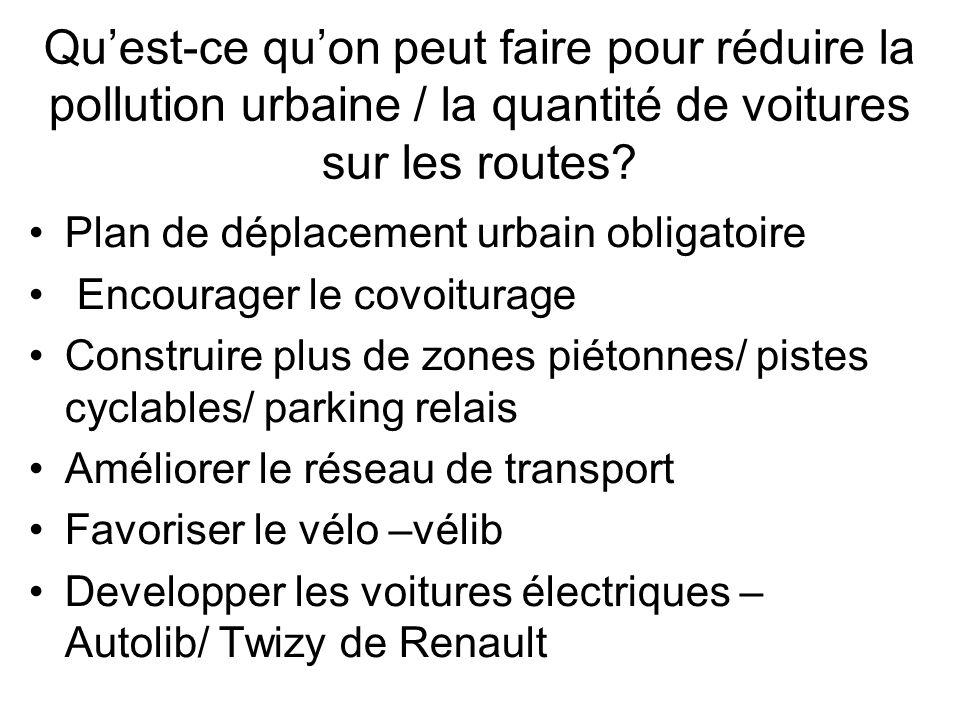 Qu'est-ce qu'on peut faire pour réduire la pollution urbaine / la quantité de voitures sur les routes