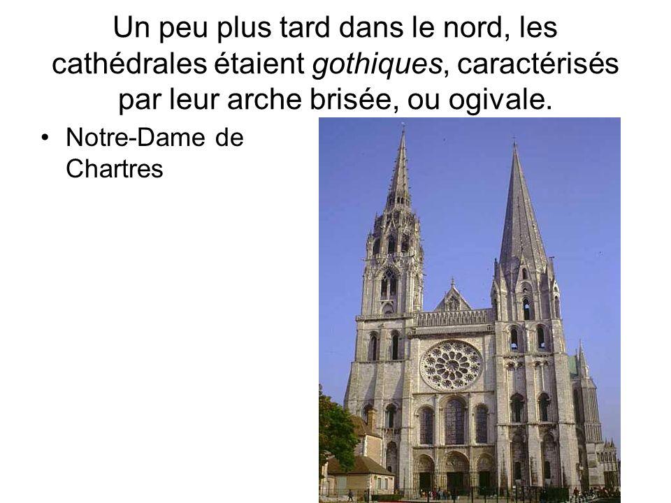 Un peu plus tard dans le nord, les cathédrales étaient gothiques, caractérisés par leur arche brisée, ou ogivale.