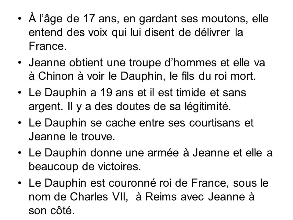 À l'âge de 17 ans, en gardant ses moutons, elle entend des voix qui lui disent de délivrer la France.