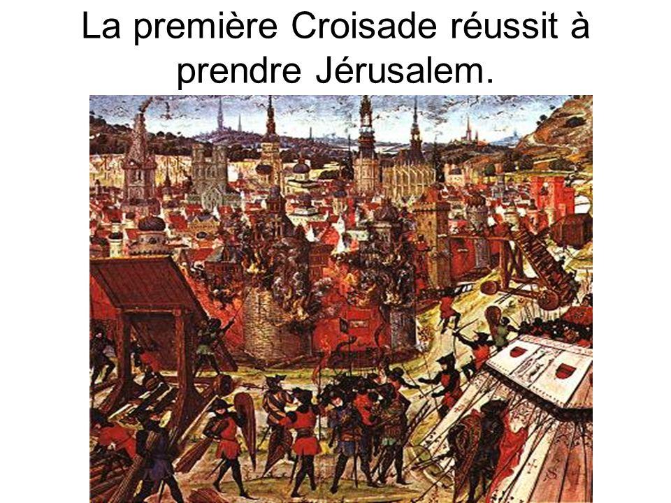 La première Croisade réussit à prendre Jérusalem.
