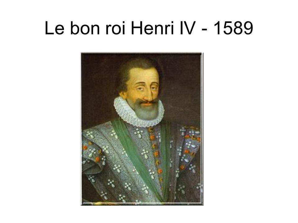Le bon roi Henri IV - 1589