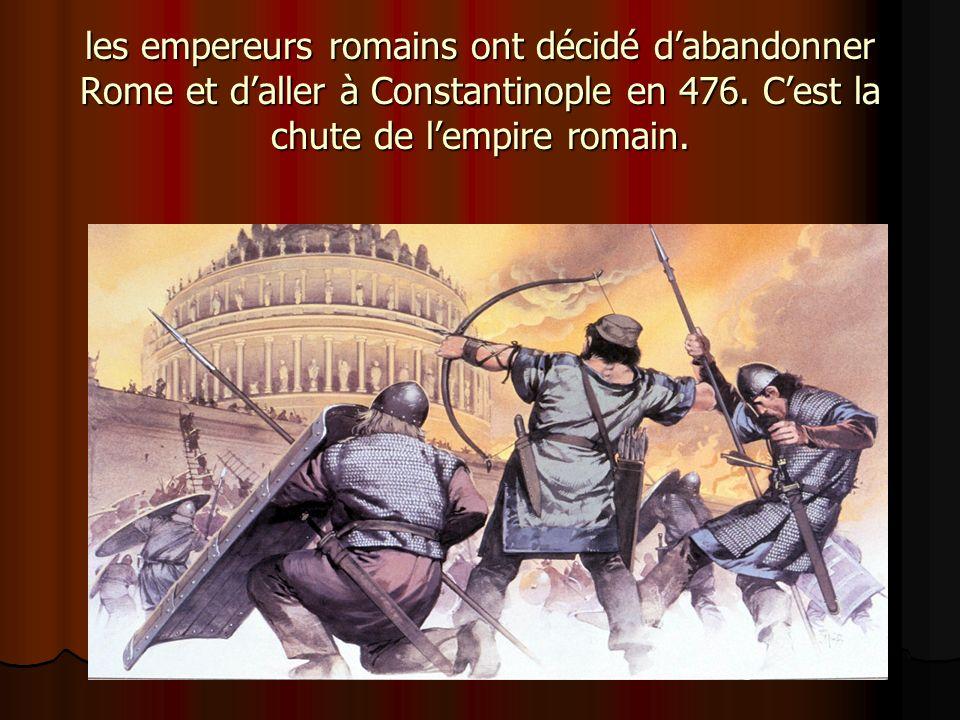 les empereurs romains ont décidé d'abandonner Rome et d'aller à Constantinople en 476.