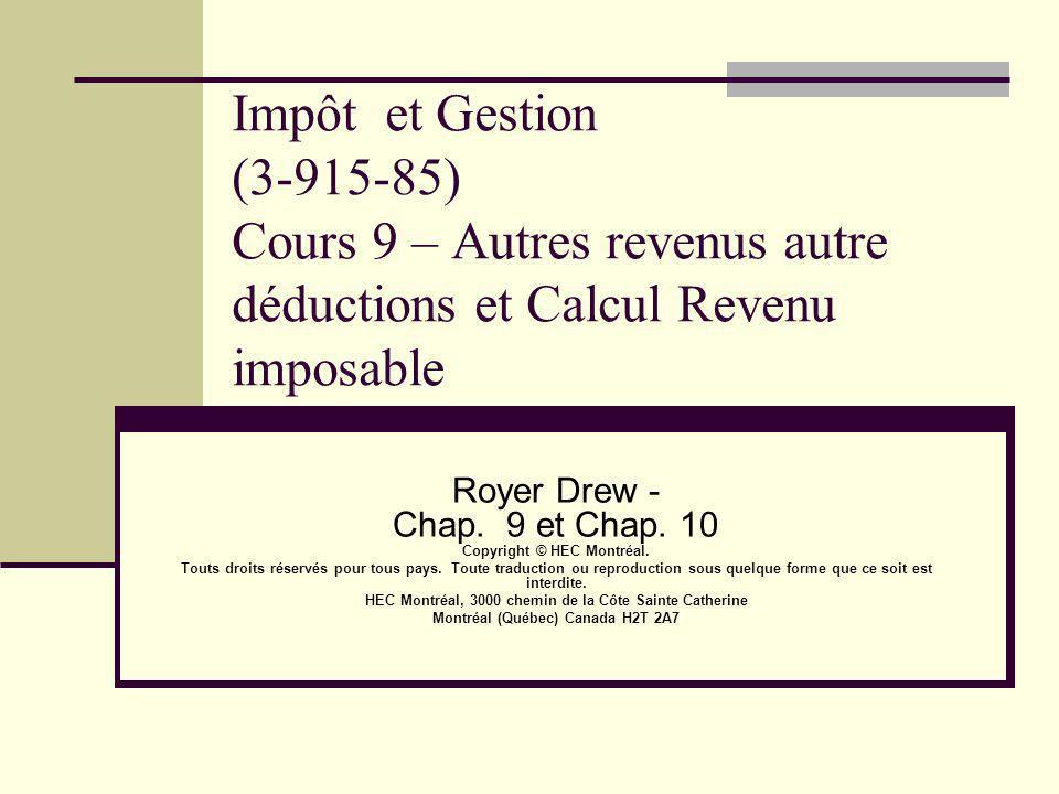 Impôt et Gestion (3-915-85) Cours 9 – Autres revenus autre déductions et Calcul Revenu imposable