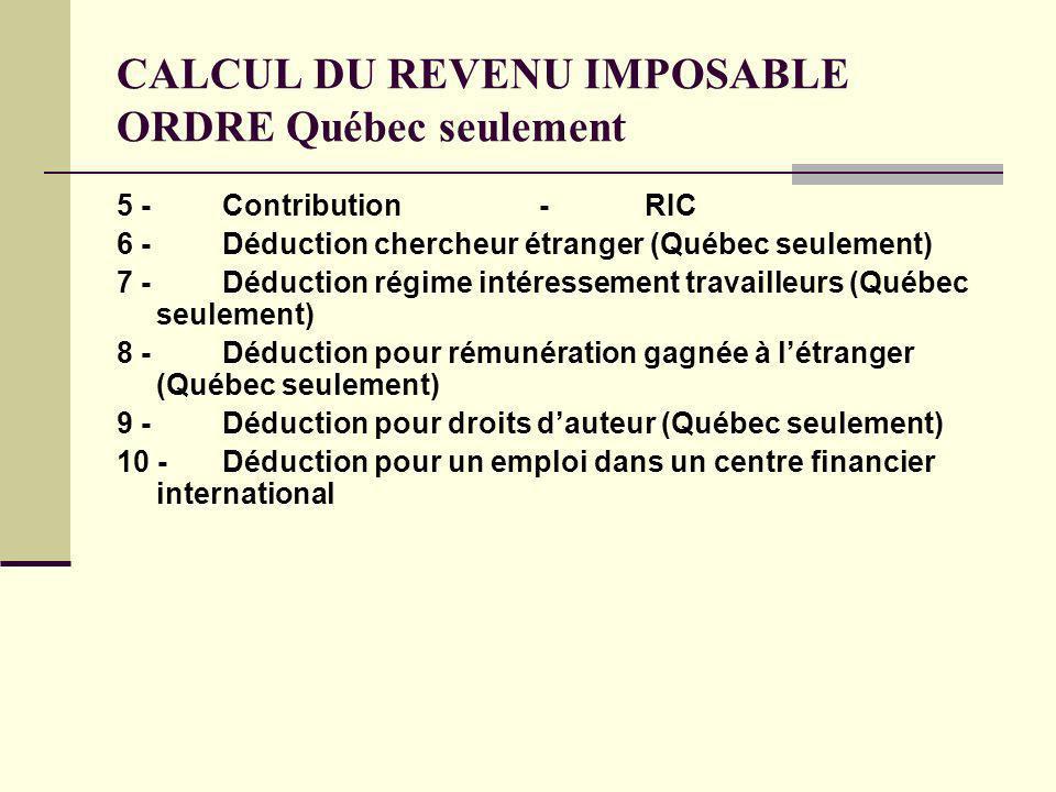 CALCUL DU REVENU IMPOSABLE ORDRE Québec seulement
