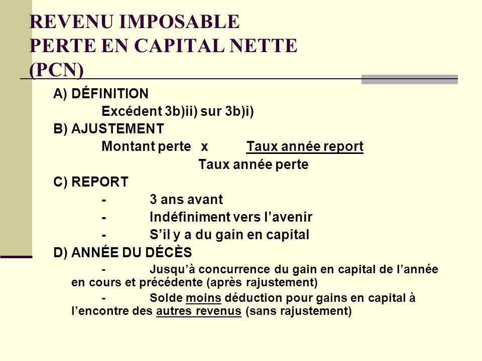 REVENU IMPOSABLE PERTE EN CAPITAL NETTE (PCN)